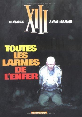 XIII, tome 3, Toutes les larmes de l'enfer (French Edition), Vance, William