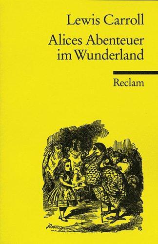 Alices Abenteuer im Wunderland.