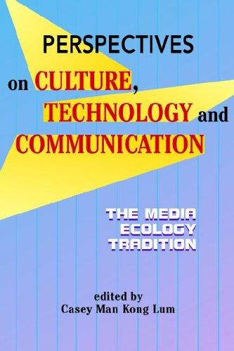 Perspectives on Culture, Technology And Communication