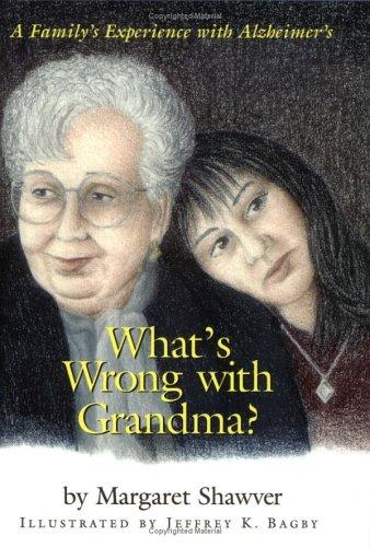 What's wrong with Grandma? by Margaret Shawver