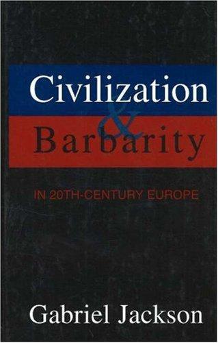 Civilization & barbarity in 20th-century Europe