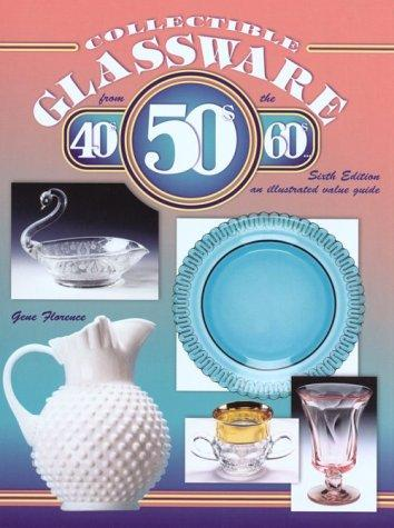 Collectible Glassware from the 40S, 50S, and 60s