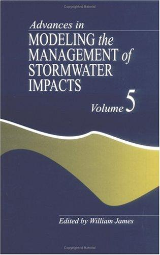 Download Advances in Modeling the Management of Stormwater Impacts