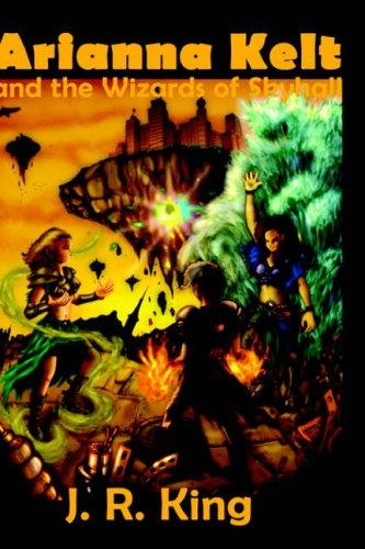 Download Arianna Kelt and the Wizards of Skyhall