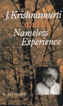 J.Krishnamurti and the Nameless Experience