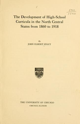 The development of high-school curricula in the north central states from 1860 to 1918