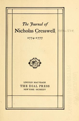 The journal of Nicholas Cresswell, 1774-1777.