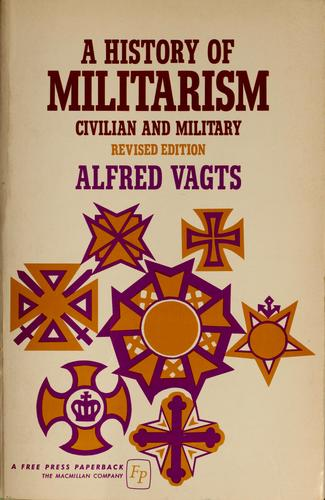 A history of militarism: civilian and military.