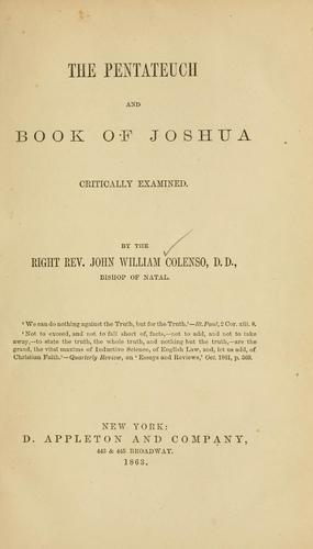 The Pentateuch and book of Joshua critically examined.
