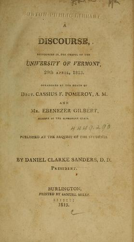 Download A discourse, pronounced in the chapel of the University of Vermont, 29th April, 1813