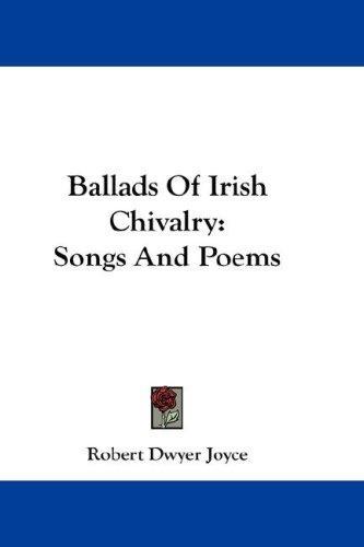 Ballads Of Irish Chivalry