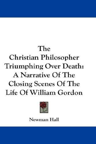 The Christian Philosopher Triumphing Over Death