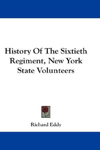 History Of The Sixtieth Regiment, New York State Volunteers