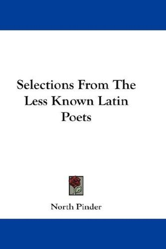 Selections From The Less Known Latin Poets