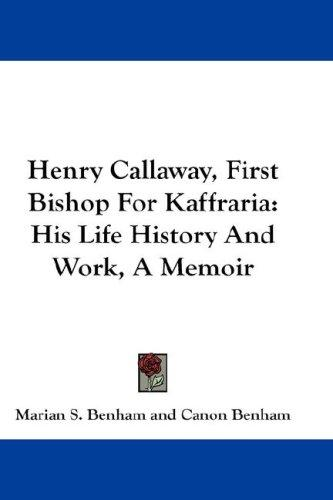 Henry Callaway, First Bishop For Kaffraria