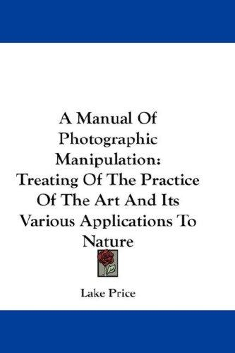 Download A Manual Of Photographic Manipulation
