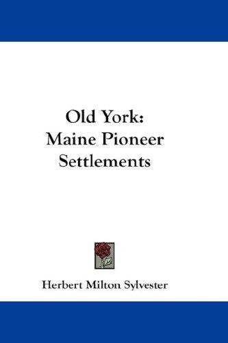 Old York by Herbert Milton Sylvester