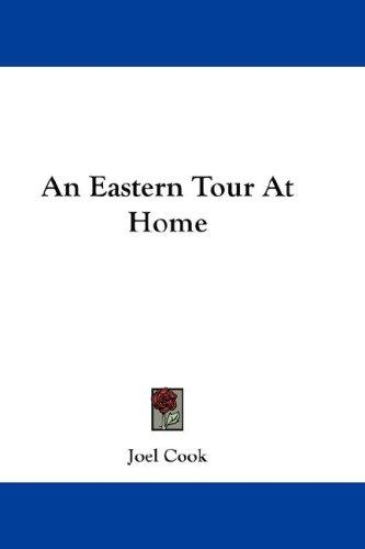 An Eastern Tour At Home
