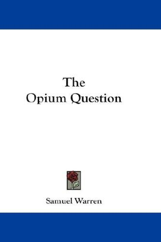 The Opium Question