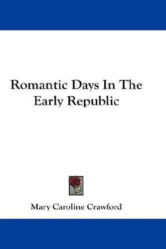 Romantic Days In The Early Republic