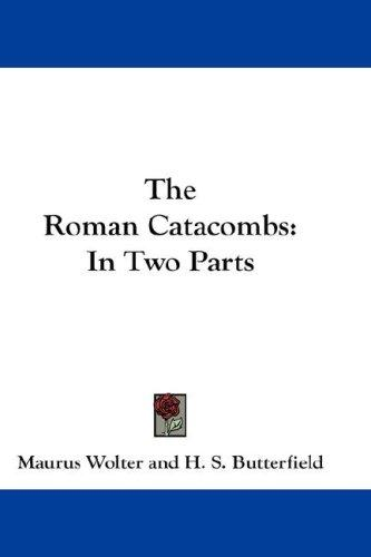 The Roman Catacombs