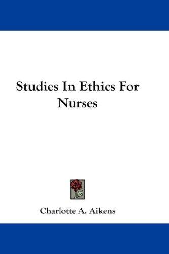 Studies In Ethics For Nurses