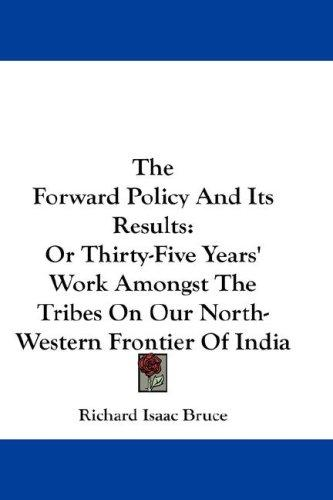 The Forward Policy And Its Results