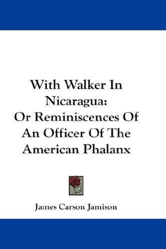 With Walker In Nicaragua