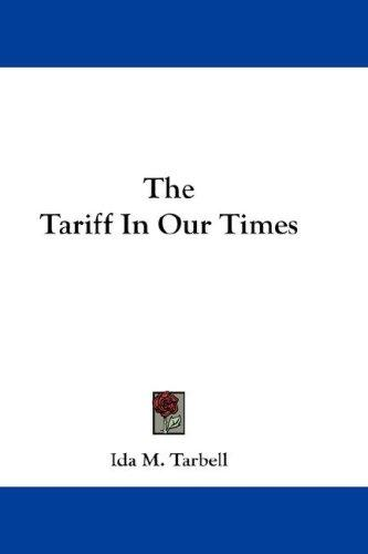 The Tariff In Our Times