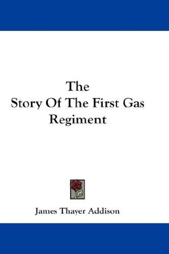 The Story Of The First Gas Regiment