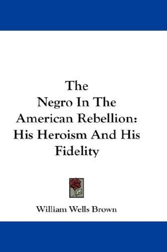 Download The Negro In The American Rebellion