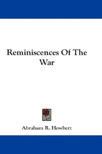 Reminiscences Of The War