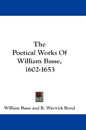 The Poetical Works Of William Basse, 1602-1653