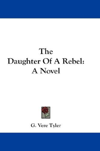 The Daughter Of A Rebel