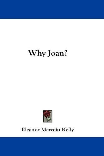 Why Joan?