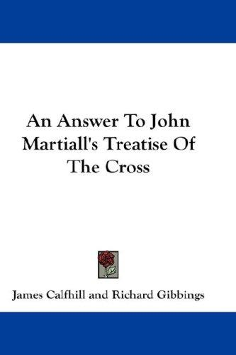 An Answer To John Martiall's Treatise Of The Cross