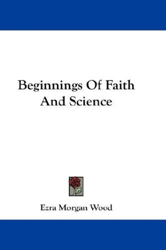 Beginnings Of Faith And Science