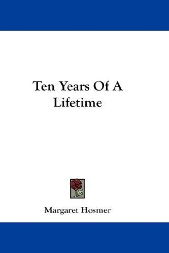Ten Years Of A Lifetime
