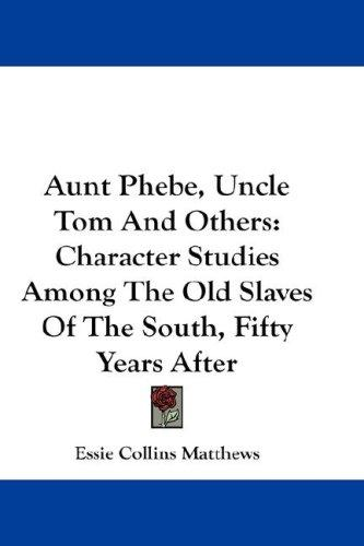 Download Aunt Phebe, Uncle Tom And Others