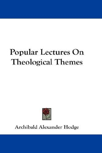 Popular Lectures On Theological Themes