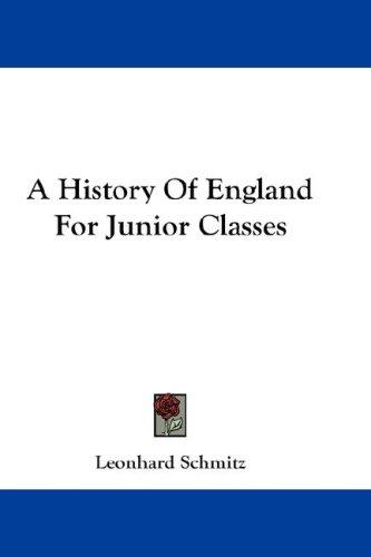 A History Of England For Junior Classes
