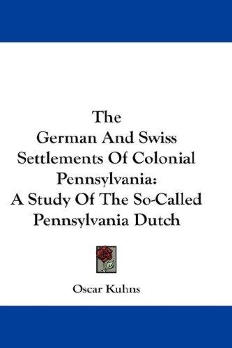 Download The German And Swiss Settlements Of Colonial Pennsylvania