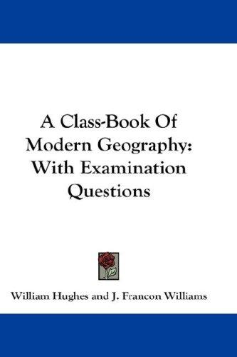 A Class-Book Of Modern Geography