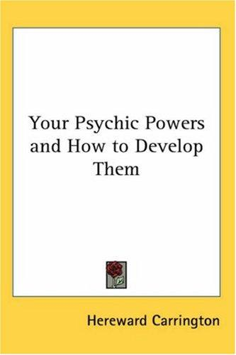 Download Your Psychic Powers and How to Develop Them