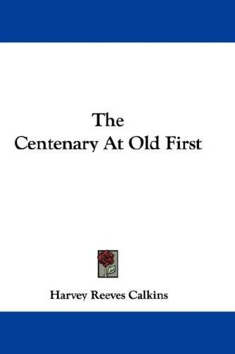 The Centenary At Old First