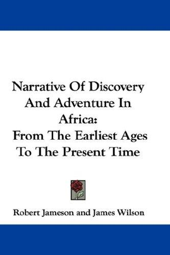 Narrative Of Discovery And Adventure In Africa