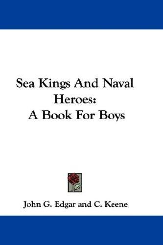 Sea Kings And Naval Heroes