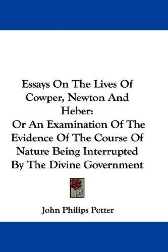Download Essays On The Lives Of Cowper, Newton And Heber