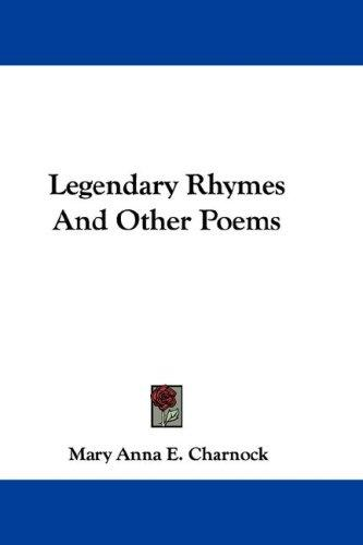 Legendary Rhymes And Other Poems