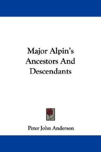 Major Alpin's Ancestors And Descendants
